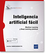 Inteligencia artificial fácil Machine Learning y Deep Learning prácticos