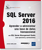 SQL Server 2016 Aprender a administrar una base de datos transaccional con SQL Server Management Studio