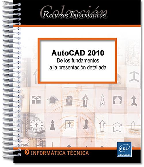 manual autocad 2010 de los fundamentos a la presentaci n detallada rh ediciones eni com manual de cadena de custodia colombia manual de cadworx 2013 en español pdf