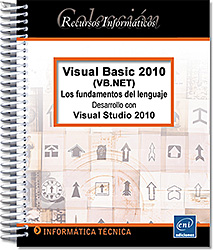 Visual Basic 2010 (VB.NET) - Los fundamentos del lenguaje - Desarrollo con Visual Studio 2010, manual VB , manual vb.net , manual visual studio , manual linq , net , dot net , .net , Microsoft , VS , ADO.net , SQL , framework , linq , Programación orientada a Objetos