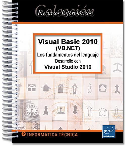 manual visual basic 2010 vb net los fundamentos del lenguaje rh ediciones eni com manual visual basic 2010 español manual visual basic 2010