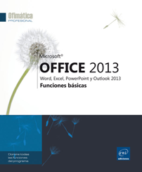 Microsoft® Office 2013 : Word, Excel, PowerPoint y Outlook 2013